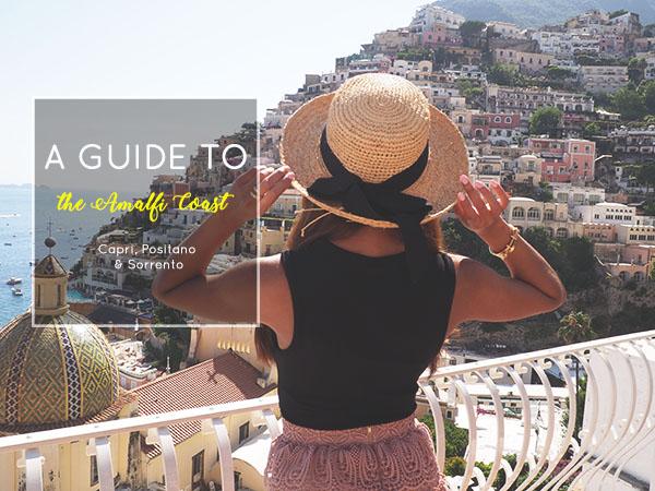 Amalfi Coast Guide Capri Positano Sorrento Pretty