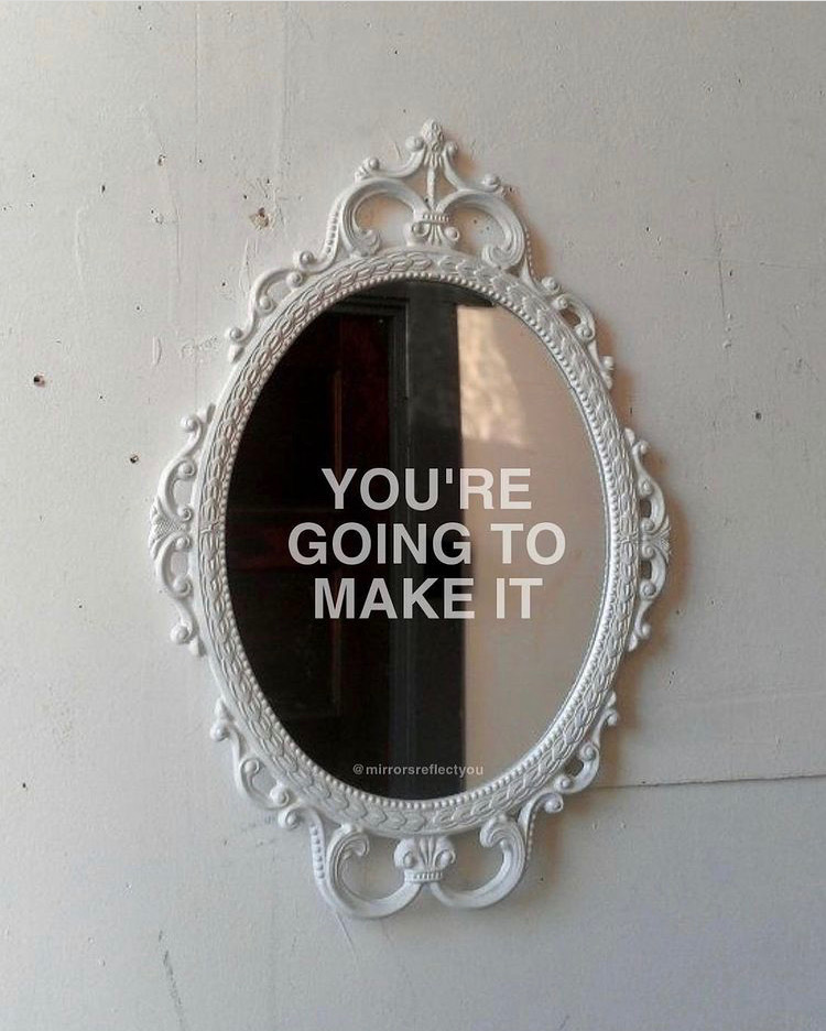 mirror with quote saying you're going to make it